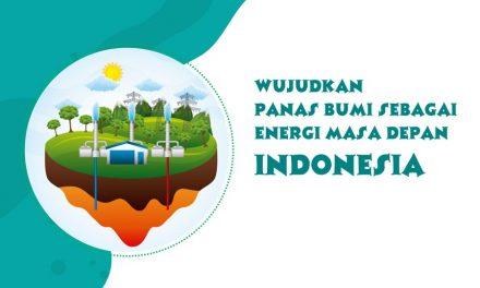 Wujudkan Panas Bumi Sebagai Energi Masa Depan Indonesia
